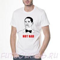 Футболка not bad obama