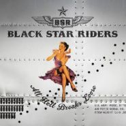 "BLACK STAR RIDERS ""All Hell Breaks Loose"""