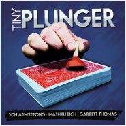 Tiny Plunger by Mathieu Bich, Jon Armstrong and Garrett Thomas (только Gimmick)