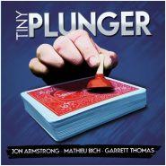 Tiny Plunger by Mathieu Bich, Jon Armstrong and Garrett Thomas (только Gimmick)