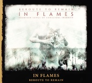 "IN FLAMES ""Reroute To Remain"" [digi]"