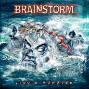 "BRAINSTORM ""Liquid Monster"" 2005"