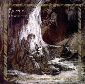 BURZUM – The Ways of Yore [SLIP]