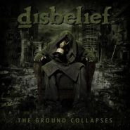 """DISBELIEF """"The Ground Collapses"""" 2020"""
