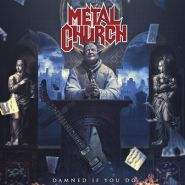 "METAL CHURCH ""Damned If You Do"""