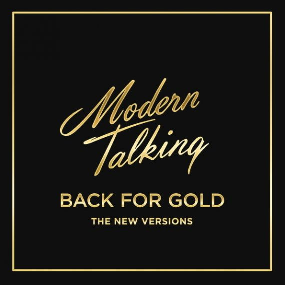 Modern Talking 2017-Back For Gold