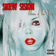 SKEW SISKIN - Album Of The Year 2003