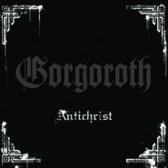 GORGOROTH - Antichrist