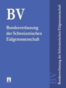Bundesverfassung der Schweizerischen Eidgenossenschaft – BV