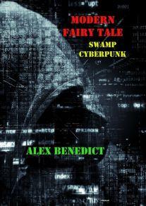Modern Fairy Tale. Swamp Cyberpunk