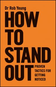 How to Stand Out. Proven Tactics for Getting Noticed