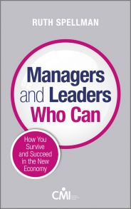Managers and Leaders Who Can. How you survive and succeed in the new economy