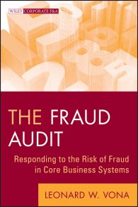 The Fraud Audit. Responding to the Risk of Fraud in Core Business Systems