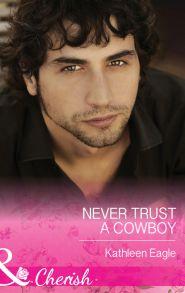 Never Trust a Cowboy