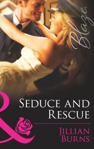 Seduce and Rescue