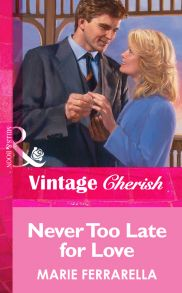 Never Too Late for Love